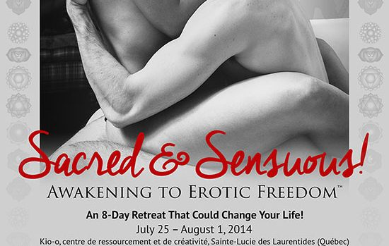 Sacred & Sensuous! Awakening To Erotic Freedom Retreat