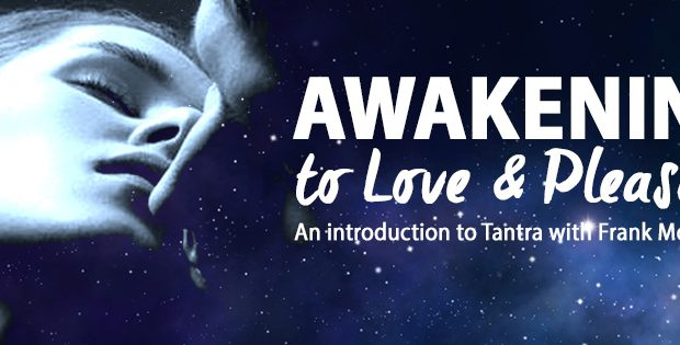 Awakening to Love & Pleasure – An introduction to Tantra with Frank Mondeose