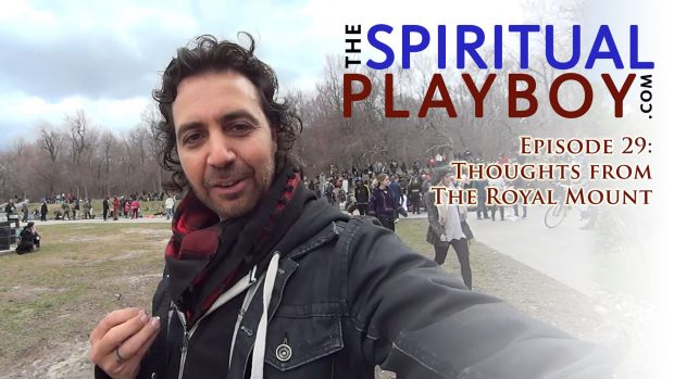 The Spiritual Playboy – Episode 29: Thoughts from the Royal Mount