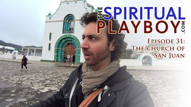 The Spiritual Playboy – Episode 31: The church of San Juan