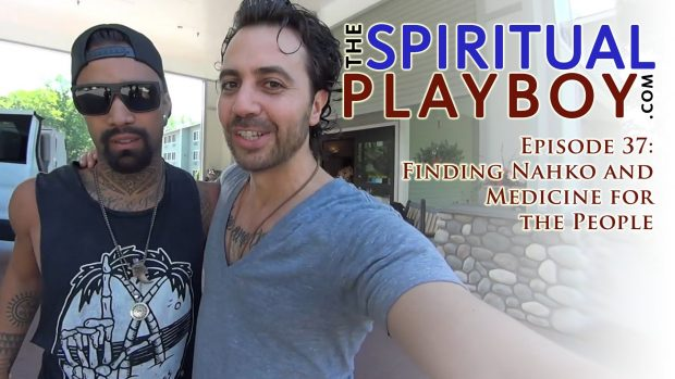 The Spiritual Playboy – Episode 37: Finding Nahko and Medicine for the People