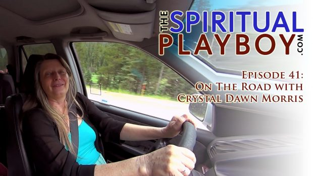 The Spiritual Playboy – Episode 41: On the road with Crystal Dawn Morris