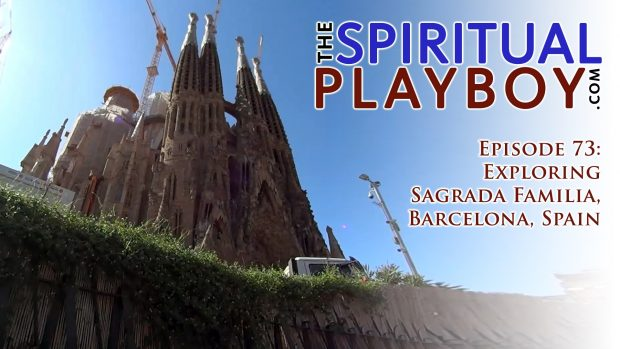 Episode 73: Exploring Sagrada Familia, Barcelona, Spain