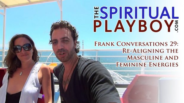 Frank Conversations 29: Re-Aligning the Masculine and Feminine Energies
